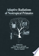 Adaptive Radiations of Neotropical Primates Book