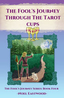 The Fool s Journey Through The Tarot Cups