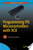 Programming PIC Microcontrollers with XC8 Book