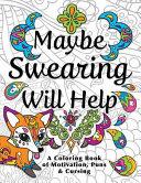 Maybe Swearing Will Help