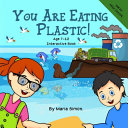 You Are Eating Plastic