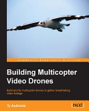 Building Multicopter Video Drones