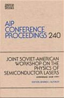 Joint Soviet American Workshop On The Physics of Semiconductor Lasers