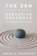 The Zen of Executive Presence Book