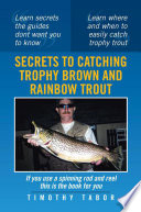 Secrets to Catching Trophy Brown and Rainbow Trout