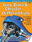 Jeep, Dana and Chrysler Differentials  : How to Rebuild the 8-1/4, 8-3/4, Dana 44 and 60 and AMC 20