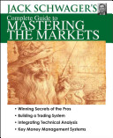 Jack Schwager's Complete Guide to Mastering the Markets