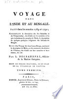 Voyage dans l'Inde et au Bengale, fait dans les années 1789 et 1790; contenant la description des îles Séchelles et de Trinquemalay ... Suivi d'un voyage fait dans la mer Rouge, contenant la description de Moka ... etc. etc
