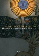 Mística y creación en el siglo XX: Tradición e innovación en la cultura europa