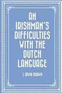 An Irishman's Difficulties with the Dutch Language