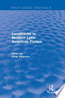 Landmarks in Modern Latin American Fiction  Routledge Revivals