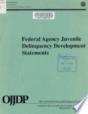 Federal Agency Juvenile Delinquency Development Statements