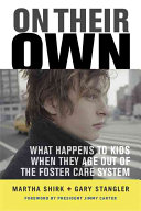 On Their Own: What Happens to Kids When They Age Out of the ...