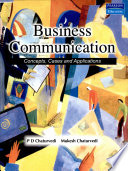 """""""Business Communication: Concepts, Cases And Applications"""" by Mukesh Chaturvedi"""