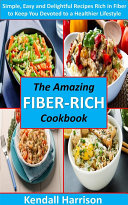 The Amazing Fiber rich Cookbook