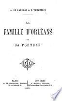 La famille d'Orléans et sa fortune