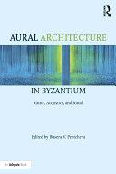 Aural Architecture in Byzantium