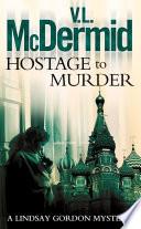 Hostage to Murder  Lindsay Gordon Crime Series  Book 6