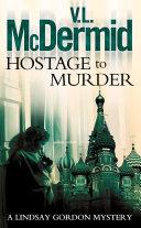 Hostage to Murder (Lindsay Gordon Crime Series, Book 6)