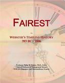 Fairest: Webster's Timeline History 393 BC-2006