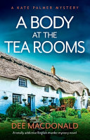 A Body at the Tea Rooms  A Totally Addictive English Murder Mystery Novel