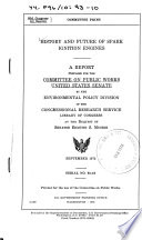 History and Futureof Spark Ignition Engines  a Report Prepared for the Committee on Public Works     by the Environmental Policy Division of the Congressional Research Service      at the Request of Senator Edmund S  Muskie  September 1973
