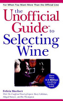 The Unofficial Guide to Selecting Wine