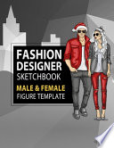 Fashion Designer Sketchbook Male & Female Figure Template