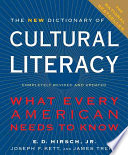 """The New Dictionary of Cultural Literacy"" by Eric Donald Hirsch, Joseph F. Kett, James S. Trefil"