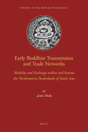 Early Buddhist Transmission and Trade Networks: Mobility and ...