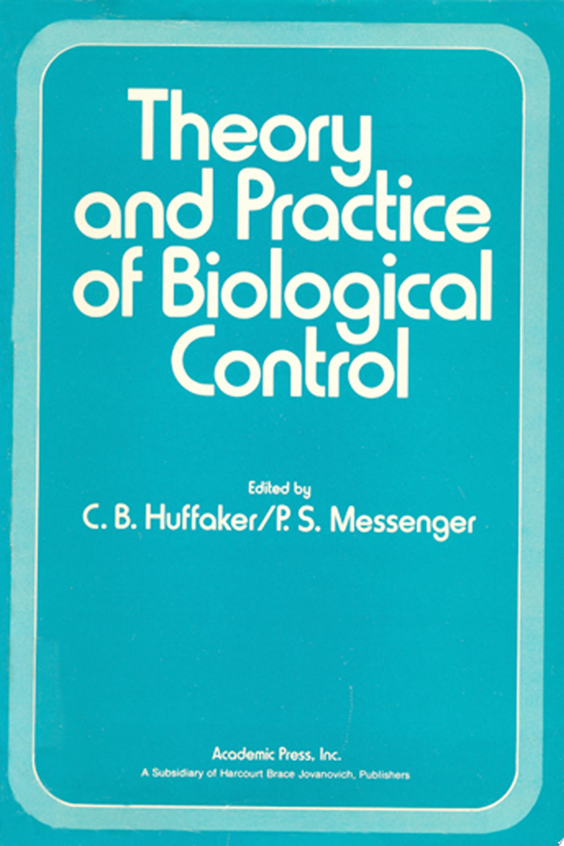 Theory and Practice of Biological Control