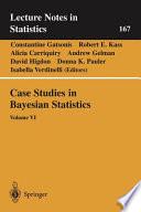 Case Studies In Bayesian Statistics 6 2002  Book PDF