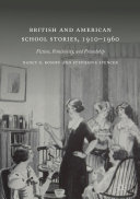 British and American School Stories  1910   1960