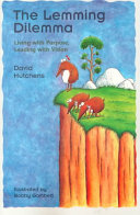 The Lemming Dilemma: Living with Purpose, Leading with Vision