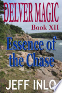 Read Online Delver Magic Book XII: Essence of the Chase For Free