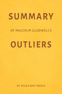 Summary of Malcolm Gladwell's Outliers by Milkyway Media Pdf/ePub eBook