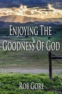 Enjoying the Goodness of God