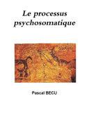Le processus psychosomatique