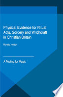 Physical Evidence for Ritual Acts  Sorcery and Witchcraft in Christian Britain
