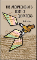 The ARCHAEOLOGIST S BOOK OF QUOTATIONS
