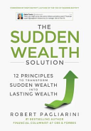The Sudden Wealth Solution  12 Principles to Transform Sudden Wealth Into Lasting Wealth