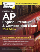 Cracking the AP English Literature and Composition Exam  2018 Edition Book