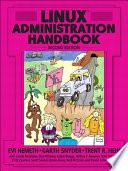 """""""Linux Administration Handbook"""" by Evi Nemeth, Garth Snyder, Trent R. Hein"""