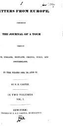 Letters from Europe, the journal of a tour through Ireland, England, Scotland, France, Italy, and Switzerland, in 1825, '26, and '27