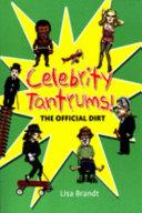 Celebrity Tantrums!