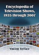 Encyclopedia Of Television Shows 1925 Through 2007 M Si Book PDF