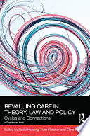 ReValuing Care in Theory  Law and Policy