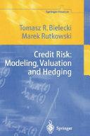 Credit Risk: Modeling, Valuation and Hedging