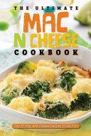The Ultimate Mac N Cheese Cookbook