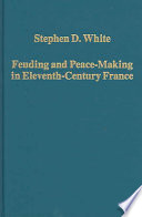 Feuding and peace-making in eleventh-century France